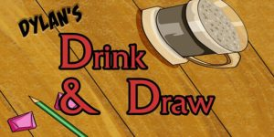 Dylan's Drink and Draw
