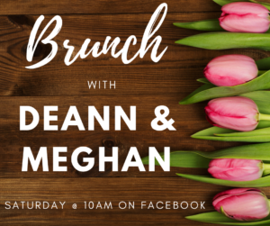 Virtual Brunch with DeAnn and Meghan