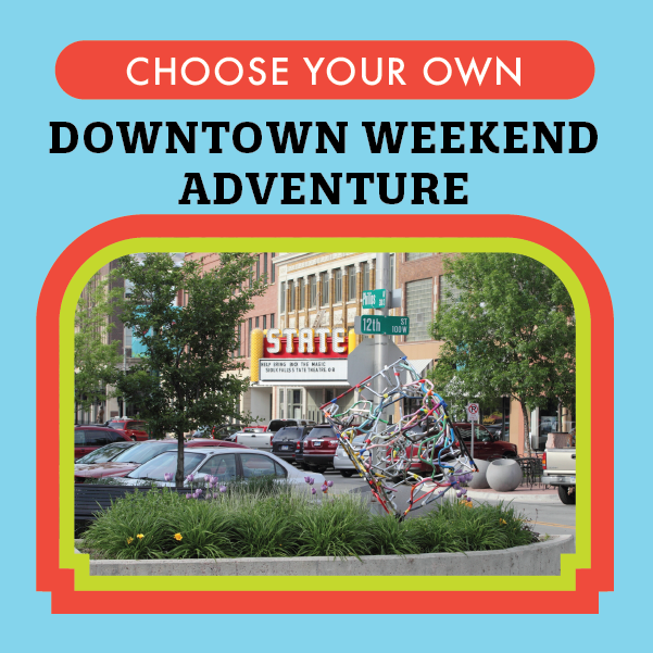 Choose Your Own Downtown Weekend Adventure