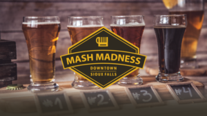 Mash Madness Downtown Sioux Falls