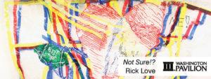 Not Sure? Rick Love